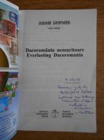 Anticariat: Geo Stroe - Dacoromania nemuritoare. Legende si realitati. Everlasting Dacoromania. Legends and facts (cu autograful autorului)