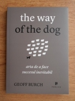 Anticariat: Geoff Burch - The way of the dog