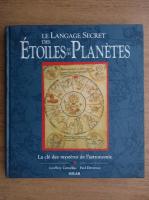 Geoffrey Cornelius - Le langage secret des etoiles et des planetes