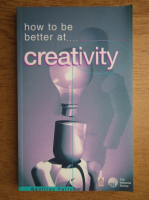 Geoffrey Petty - How to be better at... creativity