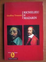 Anticariat: Geoffrey Treasure - Richelieu si Mazarin