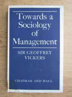 Anticariat: Geoffrey Vickers - Towards a sociology of management