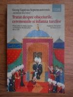 Georg Captivus Septemcastrensis - Tratat despre obiceiurile, ceremoniile si infamia turcilor