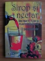Georg Innerhofer - Sirop si nectar din fructe, flori si plante medicinale