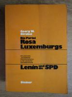Anticariat: Georg W. Strobel - Die Partei Rosa Luxemburgs