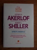Anticariat: George Akerlof, Robert J. Shiller - Spirite animale