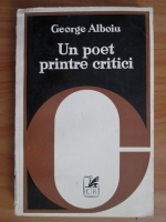 Anticariat: George Alboiu - Un poet printre critici
