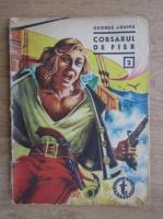 George Anania - Cosarul de fier (volumul 1)