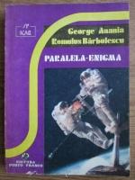 Anticariat: George Anania, Romulus Barbulescu - Paralela-enigma