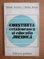 Anticariat: George Antoniu - Constiinta cetateneasca si educatia juridica