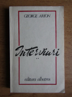 Anticariat: George Arion - Interviuri (volumul 2)