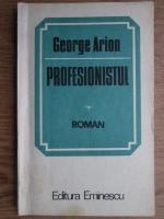Anticariat: George Arion - Profesionistul