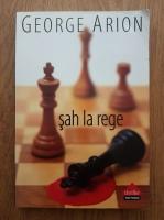 George Arion - Sah la rege