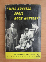 Anticariat: George Axelrod - Will success spoil rock hunter?