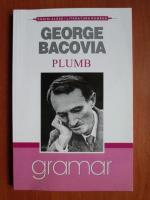 George Bacovia - Plumb (editura Gramar)