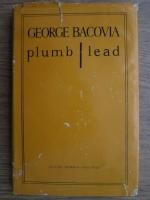 George Bacovia - Plumb/ Lead (editie bilingva romana, engleza)