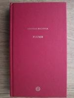 George Bacovia - Plumb