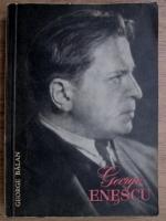 George Balan - George Enescu. Mesajul-Estetica
