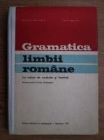 George Beldescu, Ion Popescu - Gramatica limbii romane(cu notiuni de vocabular si fontica)