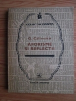 George Calinescu - Aforisme si reflectii