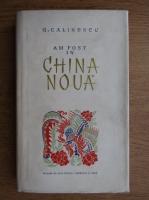 Anticariat: George Calinescu - Am fost in China Noua