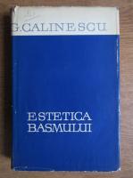 George Calinescu - Estetica basmului