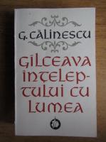 Anticariat: George Calinescu - Galceava inteleptului cu lumea (volumul 1)