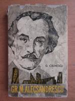 George Calinescu - Gr. M. Alecsandrescu