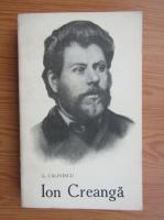 Anticariat: George Calinescu - Ion Creanga. Viata si opera