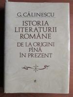 George Calinescu - Istoria literaturii romane de la origini pana in prezent