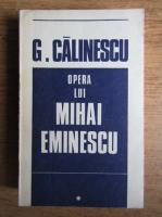 George Calinescu - Opera lui Mihai Eminescu (volumul 1)