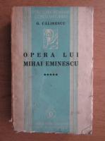 George Calinescu - Opera lui Mihai Eminescu (volumul 5, 1936)