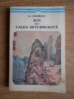 Anticariat: George Calinescu - Sun sau calea neturburata