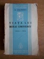 George Calinescu - Viata lui Mihai Eminescu (1938)