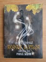 George Cornila - Regele lupilor, volumul 2. Fierul zeilor