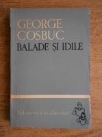 Anticariat: George Cosbuc - Balade si idile
