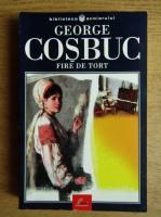 George Cosbuc - Fire de tort