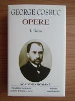 George Cosbuc - Opere, volumul 1. Poezii