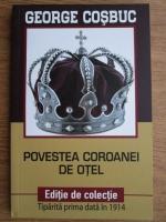 Anticariat: George Cosbuc - Povestea coroanei de otel