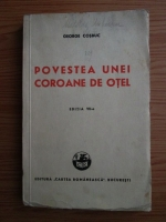 George Cosbuc - Povestea unei coroane de otel (1942)