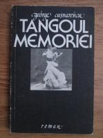 Anticariat: George Cusnarencu - Tangoul memoriei