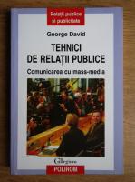 Anticariat: George David - Tehnici de relatii publice. Comunicare cu mass-media
