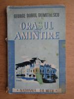 George Dorul Dumitrescu - Orasul din amintire (1944)