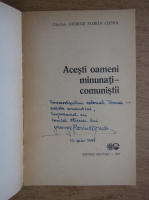 Anticariat: George Florin Cozma - Acesti oameni minunati. Comunistii (cu autograful autorului)