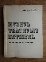 George Franga - Muzeul teatrului national