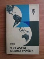 George Gamow - O planeta numita Pamant