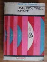 Anticariat: George Gamow - Unu, doi, trei...infinit