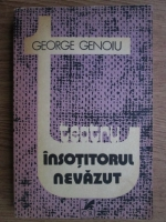 Anticariat: George Genoiu - Insotitorul nevazut