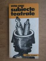 Anticariat: George Genoiu - Subiecte teatrale