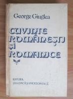 Anticariat: George Giuglea - Cuvinte romanesti si romanice